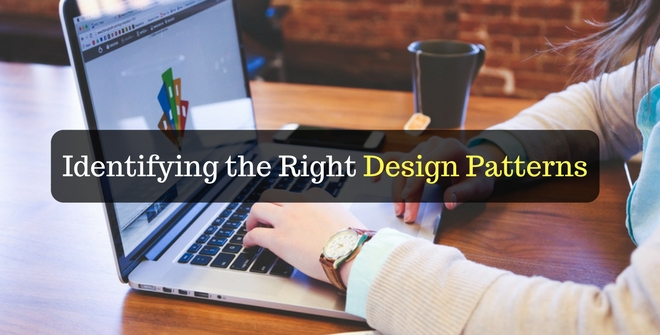 Identifying the Right Design patterns