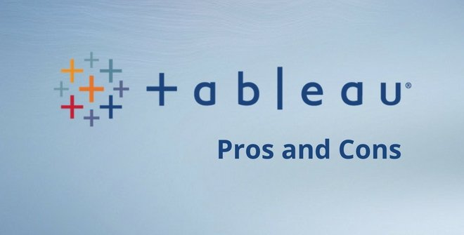 Tableau BI & Pros and Cons