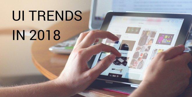 UI trends in 2018