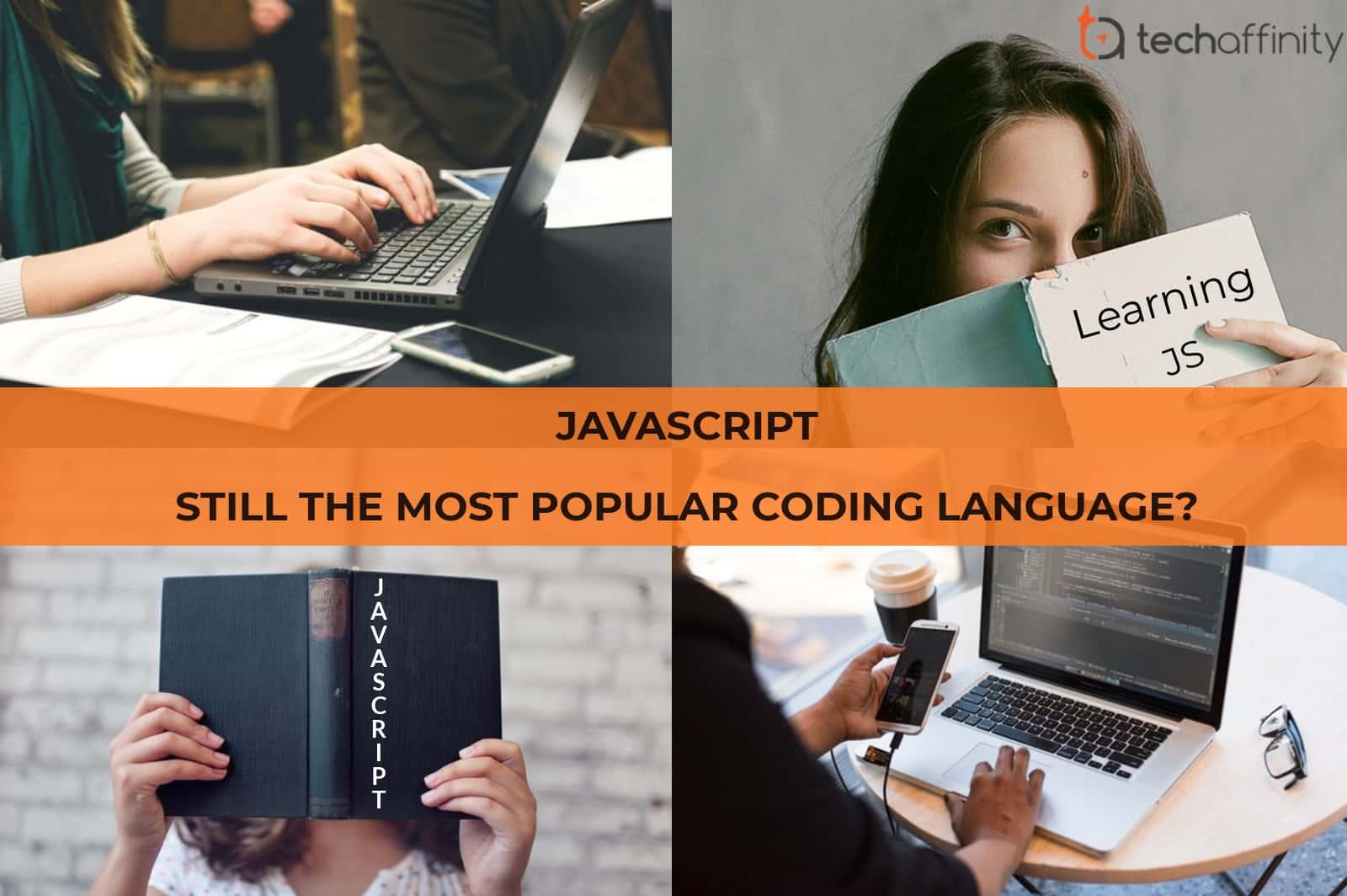 JavaScript - The most popular coding Language | Techaffinity