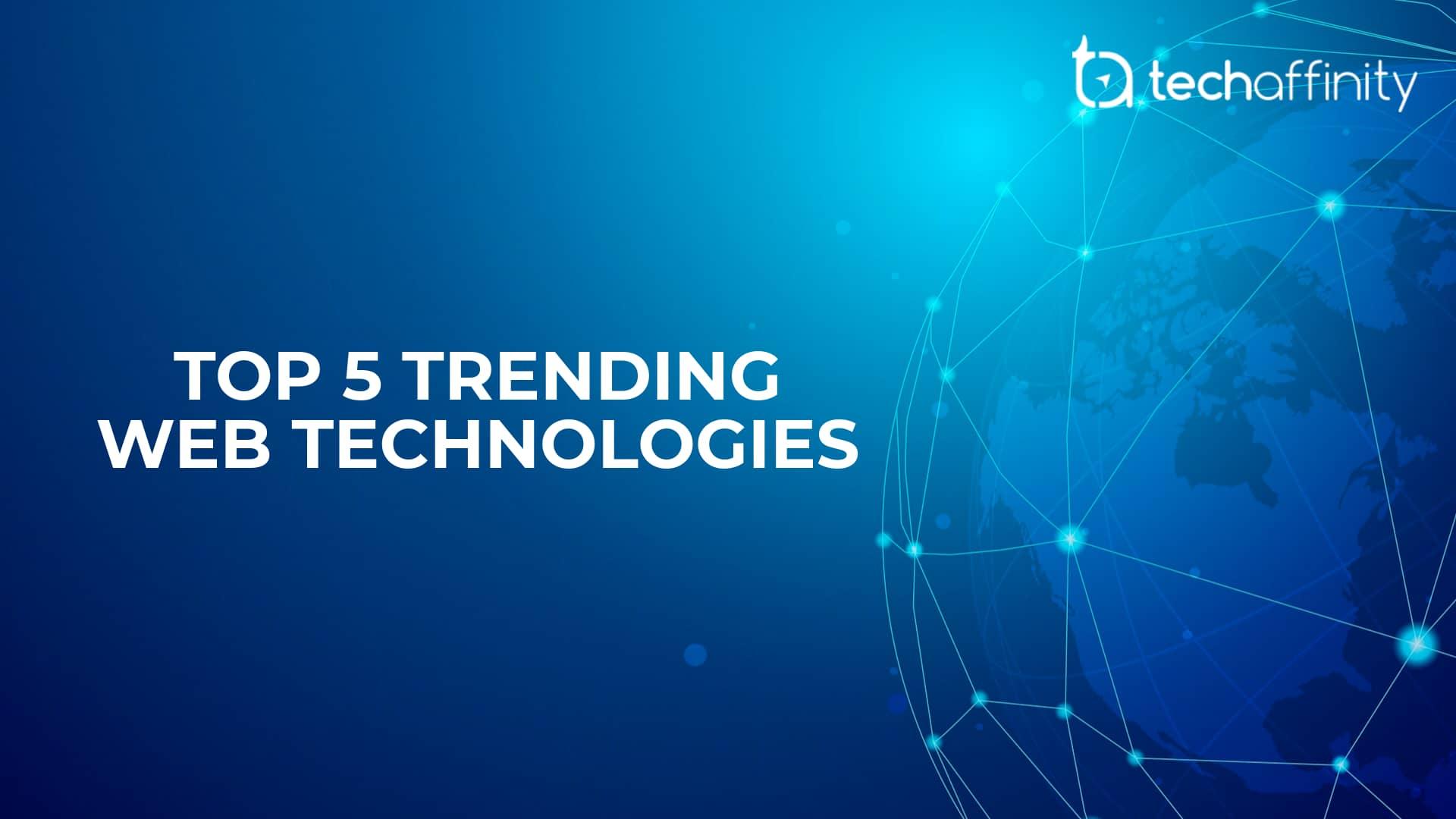 Top 5 Trending Web Technologies