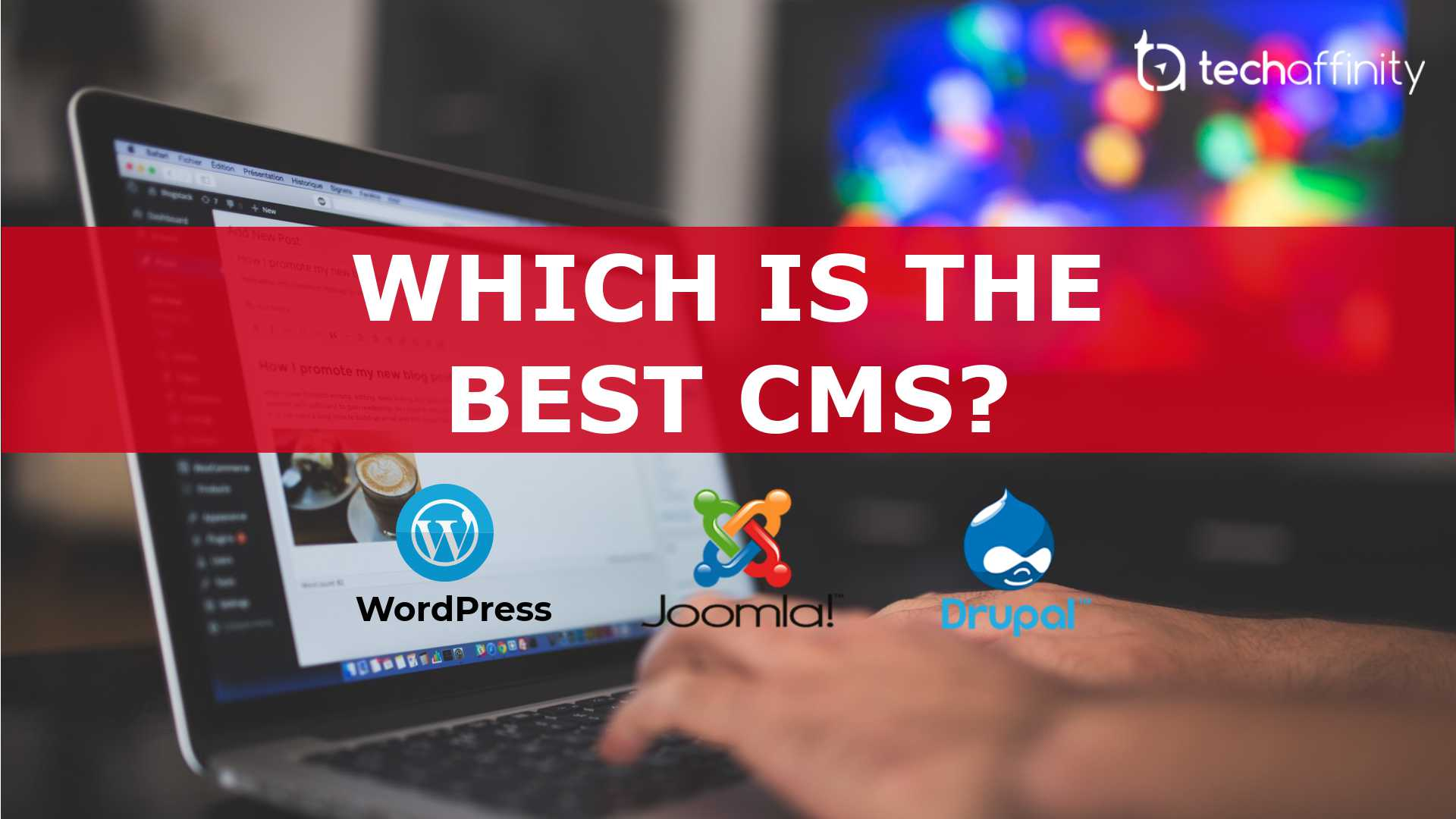 Which is the best CMS? WordPress or Joomla or Drupal