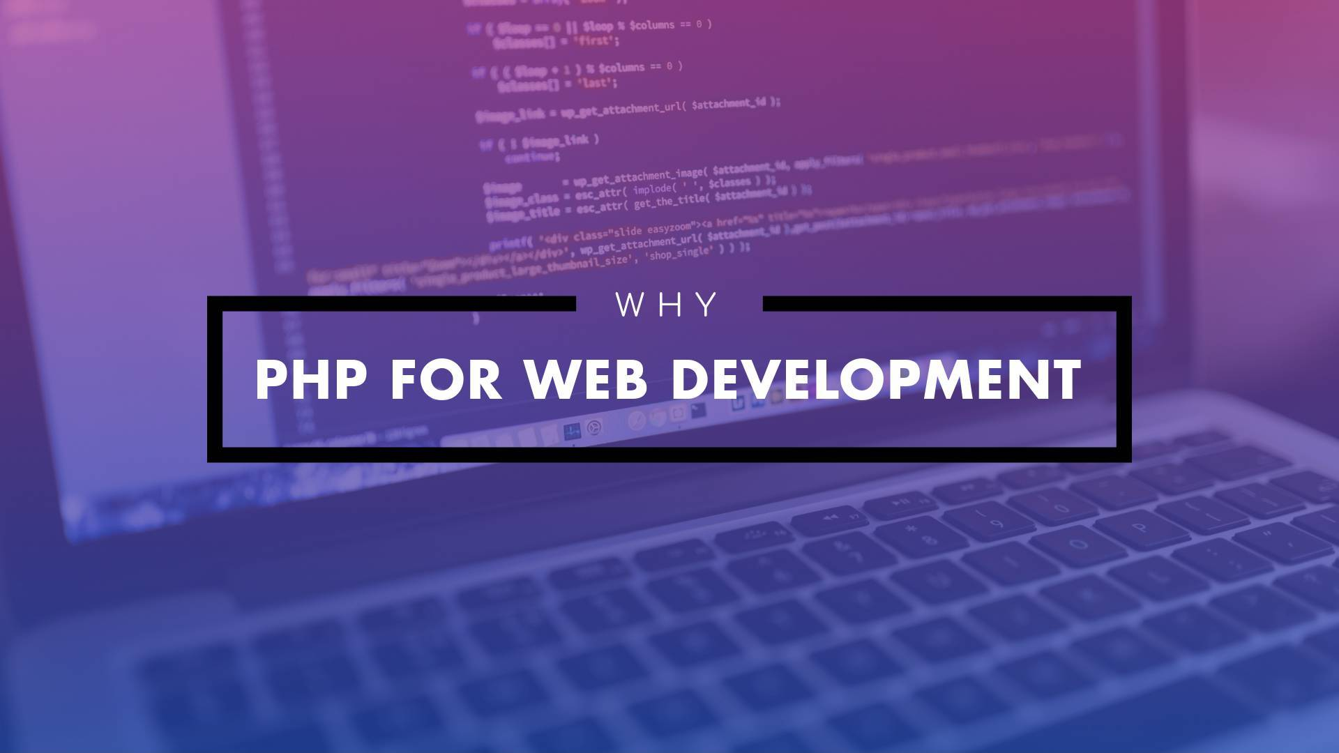 Why Should You Choose Php For Web Development Services