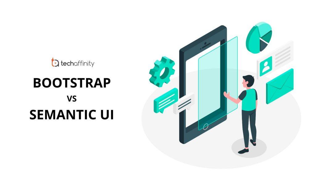 Semantic UI vs Bootstrap   Best Front-end Framework for Web Apps