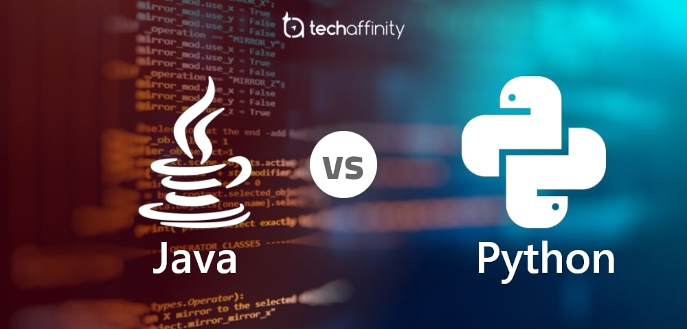 Java vs Python: Which programming language to pick?   TechAffinity