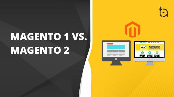 Magento 1 vs Magento 2   Why Should you Upgrade to Magento 2