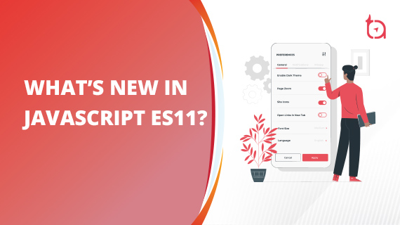 JavaScript ES11: What's New?   10 New Features of ES11 in 2020