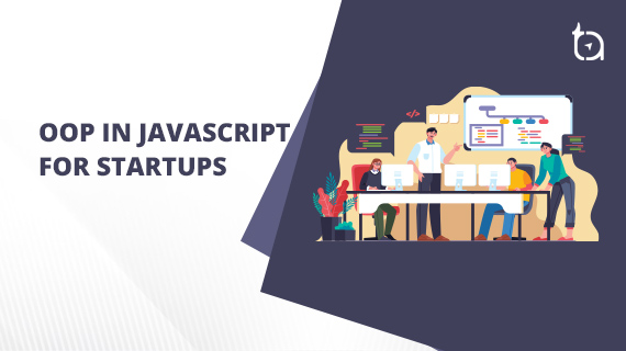 OOP in JavaScript Explained   Should a Startup go with OOP?