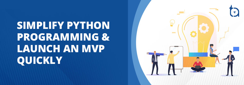 Python Developers for Simplified MVP Development - Part 3