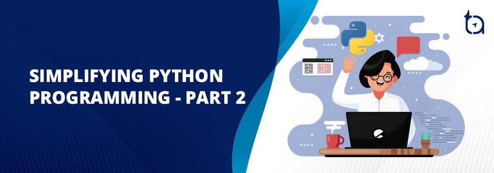 simplifying python programming - 2