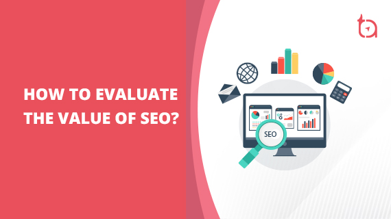 Evaluating the Value of SEO | Should you do SEO for your Website?